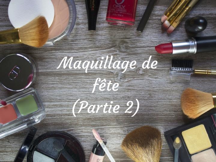 J-4 AVANT NOËL : Maquillage de Fête (Partie2)