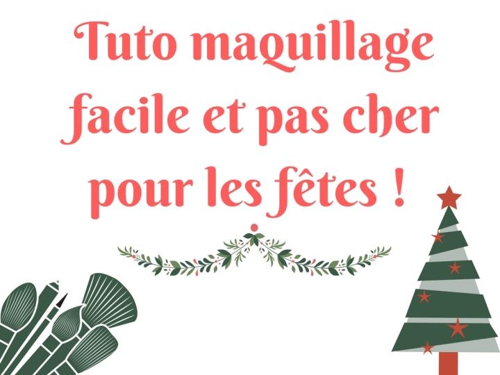 J-7 avant Noël : Maquillage de fête!