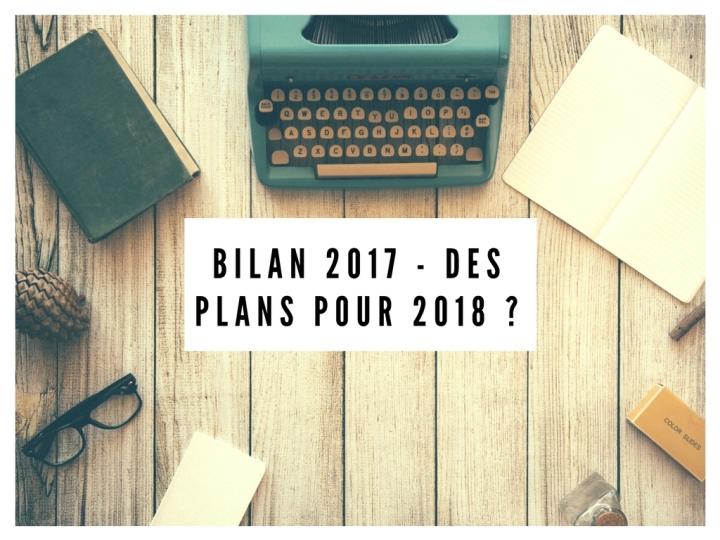 Bilan 2017 – Des plans pour 2018?